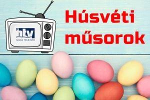 Nézze húsvétkor is a Halas TV-t!